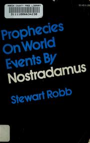 Cover of: Prophecies on world events by Nostradamus | Stewart Robb