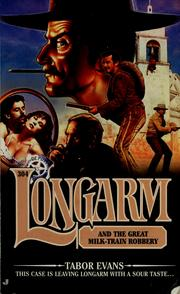 Cover of: Longarm and the great milk-train robbery | Tabor Evans