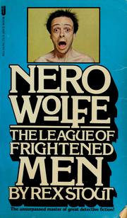 Cover of: Nero Wolfe, the league of frightened men | Rex Stout