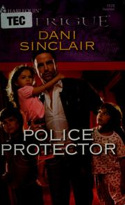 Cover of: Police protector by Dani Sinclair