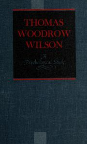 Cover of: Thomas Woodrow Wilson, twenty-eighth President of the United States: a psychological study