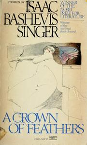 Cover of: A crown of feathers and other stories by Isaac Bashevis Singer