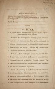 Cover of: A bill to be entitled An act more effectually to provide for the reduction and redemption of the currency | Confederate States of America