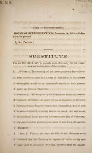 Cover of: Substitute for the bill (H.R. 229) to provide more effectually for the reduction and redemption of the currency | Confederate States of America