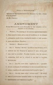Cover of: Amendment to the bill to provide more effectually for the reduction and redemption of the currency. | Confederate States of America. Congress. House of Representatives