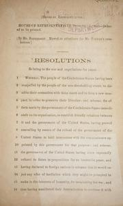 Cover of: Resolutions relating to the war and negotiations for peace by Confederate States of America. Congress. House of Representatives