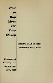 Cover of: How to buy more for your money | Sidney Margolius