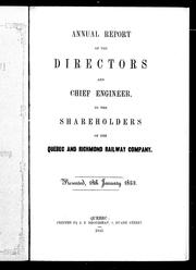 Cover of: Annual report of the directors and chief engineer, to the shareholders of the Quebec and Richmond Railway Company | Quebec and Richmond Railroad Company
