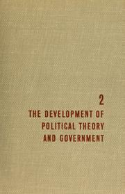Cover of: The development of political theory and government