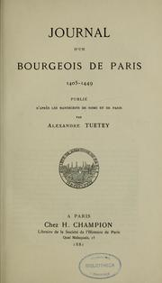 Journal d'un bourgeois de Paris, 1405-1449 by Alexandre Tuetey