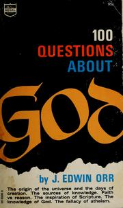 Cover of: 100 questions about God | Orr, J. Edwin