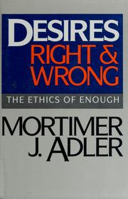 Desires, right & wrong by Mortimer Jerome Adler