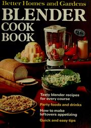 Cover of: Better homes and gardens blender cook book. |