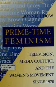 Cover of: Prime-time feminism | Bonnie J. Dow