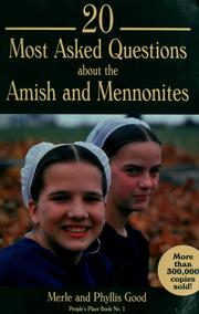 Cover of: 20 most asked questions about the Amish and Mennonites | Good, Merle
