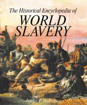 Cover of: The Historical encyclopedia of world slavery | Junius P. Rodriguez, general editor.