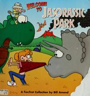 Cover of: Welcome to Jasorassic Park | Bill Amend
