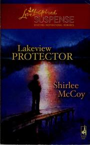 Cover of: Lakeview Protector (The Lakeview Series #7) (Steeple Hill Love Inspired Suspense #97) | Shirlee McCoy