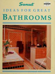 Cover of: Ideas for great bathrooms | by the editors of Sunset Books and Sunset Magazine ; [book editor, Scott Atkinson ; illustrations, Mark Pechenik].