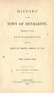 Cover of: History of the town of Dunbarton, Merrimack County, New-Hampshire | Caleb Stark