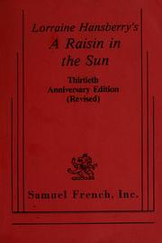 Lorraine Hansberry's A raisin in the sun.