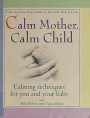 Cover of: Calm Mother, Calm Child | Paul Wilson