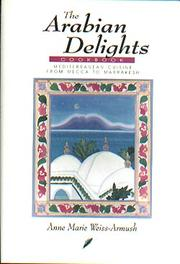 Cover of: The Arabian delights cookbook | Anne Marie Weiss-Armush