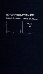 Cover of: Interpretation of mass spectra | Fred W. McLafferty