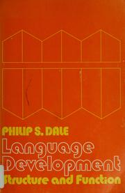 Cover of: Language development; structure and function by Philip S. Dale