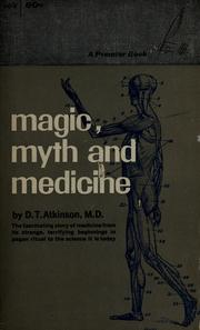 Cover of: Magic, myth and medicine | D. T. Atkinson