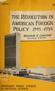 Cover of: The revolution in American foreign policy, 1945-1954 by William G. Carleton