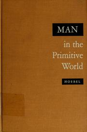 Cover of: Man in the primitive world | E. Adamson Hoebel