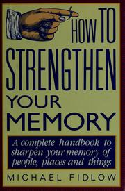 Cover of: How to strengthen your memory | Michael Fidlow