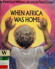 Cover of: When Africa Was Home | Karen Lynn Williams
