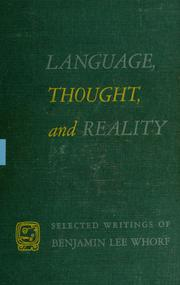 Cover of: LANGUAGE, THOUGHT, and REALITY | Benjamin Lee Whorf