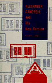 Cover of: Alexander Campbell and his new version | Cecil K. Thomas