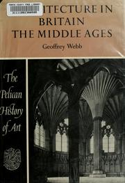 Cover of: Architecture in Britain, the Middle Ages | Geoffrey Fairbank Webb