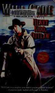 Cover of: Henry Kidd, outlaw | Will Cade