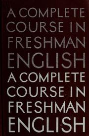 Cover of: A complete course in freshman English | Shaw, Harry