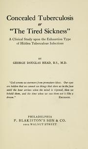 Cover of: Concealed tuberculosis, or the tired sickness | George Douglas Head