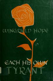 Cover of: Each his own tyrant. | Wingfield Hope