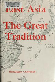 Cover of: East Asia: The great tradition | Edwin O. Reischauer