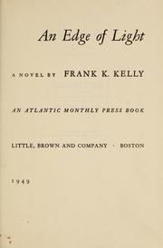 Cover of: An edge of light | Kelly, Frank K.