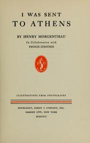 Cover of: I was sent to Athens | Morgenthau, Henry