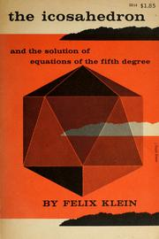 Lectures on the icosahedron and the solution of equations of the fifth degree by Felix Klein