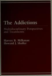 Cover of: The Addictions by edited by Harvey B. Milkman, Howard J. Shaffer.