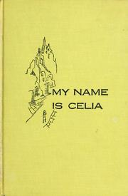 Cover of: My name is Celia, a novel. | Rayne Kruger