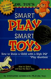 Cover of: Dr. Toy's smart play smart toys by Stevanne Auerbach