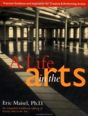 Cover of: A life in the arts: practical guidance and inspiration for creative and performing artists