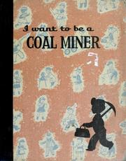 Cover of: I want to be a coal miner | Carla Greene